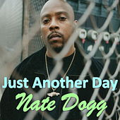 Just Another Day by Nate Dogg