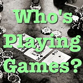Who's Playin' Games? de Various Artists