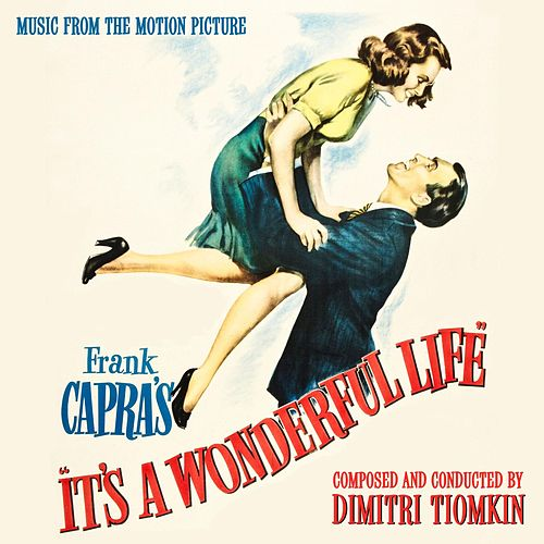 It's a Wonderful Life (Original Motion Picture Soundtrack) by Dimitri Tiomkin