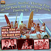 Swimmin', Surfin', Having Fun on the Beach and Watching Girls Passing by, Vol. 5 by Various Artists