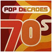 Pop Decades: 70s by Various Artists