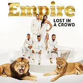 Lost in a Crowd by Empire Cast