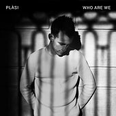 Who Are We by Plàsi