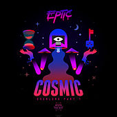 Cosmic by Eptic