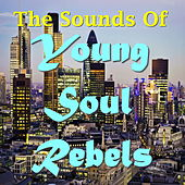 The Sounds Of Young Soul Rebels by Various Artists