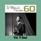 Lo Mejor de los Años 60, Vol. XI Soul by Various Artists