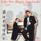 Baroque Music for Trumpet and Organ by Velin Iliev