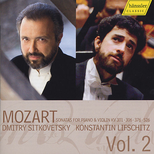 Mozart Sonatas for Piano & Violin, Vol. 2 by Dmitry Sitkovetsky