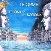 Felona E/And Sorona 2016 de Le Orme