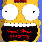 Vocal House Party by Various Artists