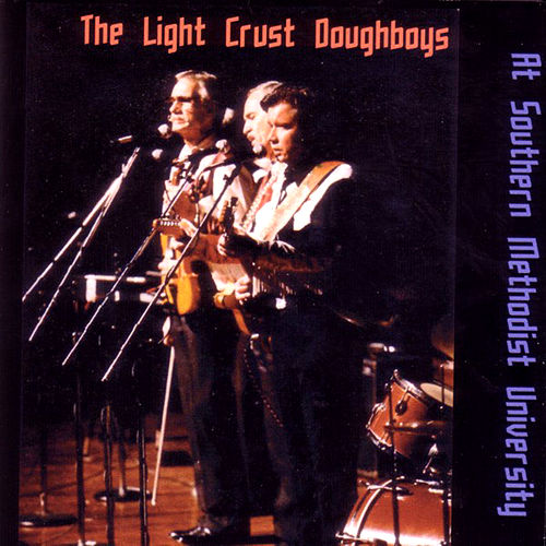 The Light Crust Doughboys at Southern Methodist University by Various Artists