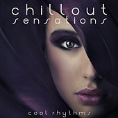 Chillout Sensations (Cool Rhythms) von Various Artists