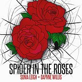 Spider in the Roses (feat. Rob the Man) by Sonia Leigh