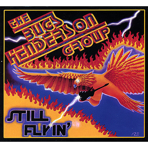 Still Flyin' by Bugs Henderson