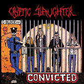 Convicted de Cryptic Slaughter