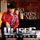 No Llores Mas by Ulises Quintero
