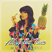All of the Time (feat. Fake Money) de Megan Vice