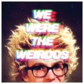 We Were The Weirdos de Matt and Kim