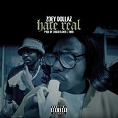 Hate Real - Single by Zoey Dollaz