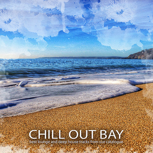 Chill Out Bay by Various Artists