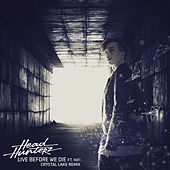 Live Before We Die (Crystal Lake Remix) van Headhunterz