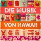 Die Musik von Hawaii (Hawaiianische Musik) by Various Artists