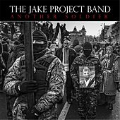 Another Soldier von The Jake Project Band
