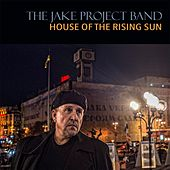 The House of the Rising Sun von The Jake Project Band