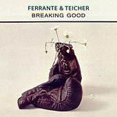 Breaking Good by Ferrante and Teicher