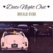 Date Night Out by Donald Byrd
