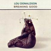 Breaking Good by Lou Donaldson