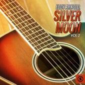 Silver Moon, Vol. 2 by Eddy Arnold