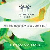 Twinpalms Phuket - Infinite Discovery & Delight, Vol. 1 by Luxury Grooves