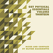 Get Physical Music Presents: Essentials, Vol. 13 - Mixed & Compiled by Olivier Giacomotto von Various Artists