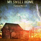 My Sweet Home de Carmen Miranda