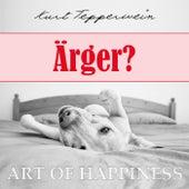 Art of Happiness: Ärger? by Kurt Tepperwein