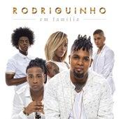 Rodriguinho em Família by Rodriguinho