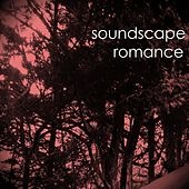 Soundscape Romance by Various Artists