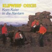 Kom Kuier In Die Hantam by Klipwerf Orkes