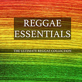 Reggae Esssentials - The Ultimate Reggae & Dub Classic Collection by Various Artists
