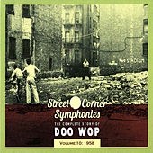 Street Corner Symphonies - The Complete Story of Doo Wop vol.10 - 1958 by Various Artists