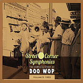 Street Corner Symphonies - The Complete Story of Doo Wop Vol.5 - 1953 de Various Artists