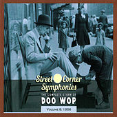 Street Corner Symphonies - The Complete Story of Doo Wop Vol.8 - 1956 von Various Artists
