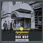 Street Corner Symphonies - The Complete Story of Doo Wop Vol.3 - 1951 by Various Artists
