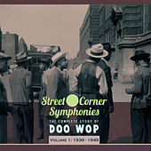 Street Corner Symphonies - The Complete Story of Doo Wop Vol.1 - 1939-1949 by Various Artists