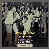 Street Corner Symphonies - The Complete Story of Doo Wop Vol.2 - 1950 von Various Artists