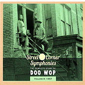 Street Corner Symphonies - The Complete Story of Doo Wop vol.9 - 1957 von Various Artists