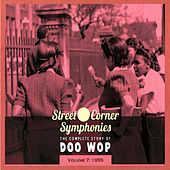 Street Corner Symphonies - The Complete Story of Doo Wop Vol.7 - 1955 von Various Artists