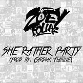 She Rather Party - Single by Zoey Dollaz