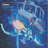 In Our Gun by Gomez